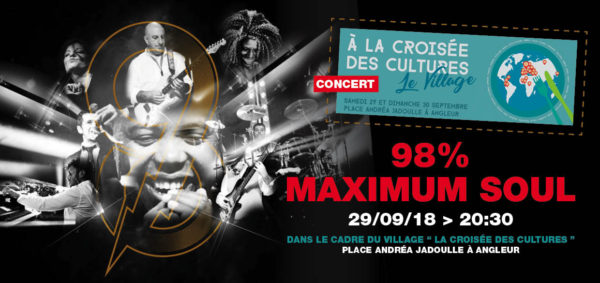 """Concert : 98% Maximum soul au Village de """"A la croisées des cultures"""" - 29 septembre 2018"""