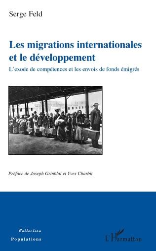 """Livre de Serge Feld """"Les migrations internationales et le développement - L'exode de compétences et les envois de fonds émigrés"""""""